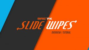 Slide Wipes Overview / Tutorial